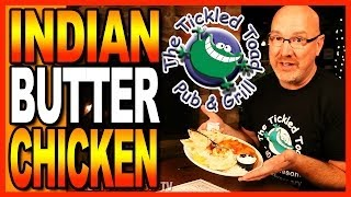 ★ The Tickled Toad ★ - Indian Butter Chicken Review