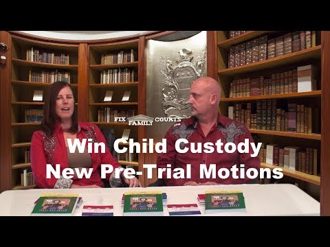 Win Child Custody - Fast, Easy, Simple New Pre-Trial Motion