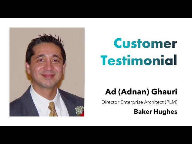 Customer Testimonial - Baker Hughes - Ad (Adnan) Ghauri