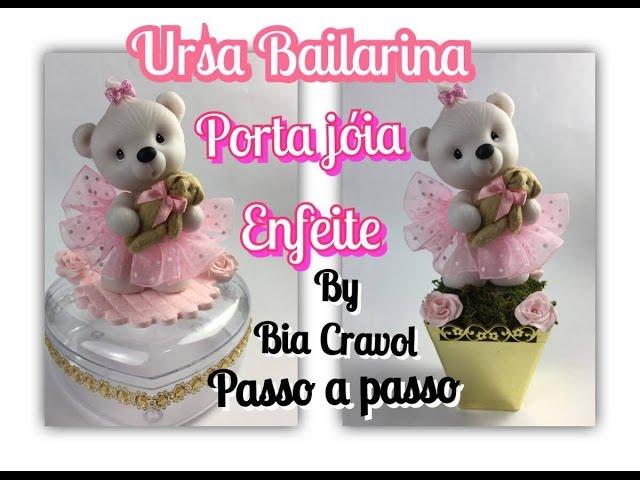 Ursa Bailarina - Porta jóia + Enfeite de Mesa - Biscuit - Passo a Passo - Bia Cravol