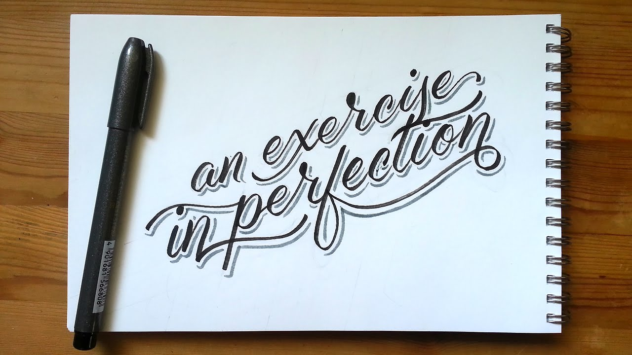 Hand lettering brush marker: an exercise in perfection not