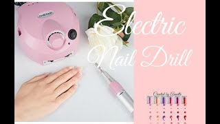 E-File/Unboxing, New Electric Nail Drill/Show and Tell