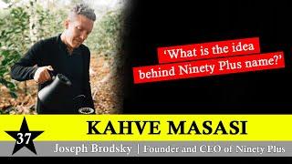 Kahve Masasi Episode 37  Ninety Plus  Joseph Brodsky