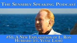 sensibly speaking podcast 51 a new explanation of l ron hubbard