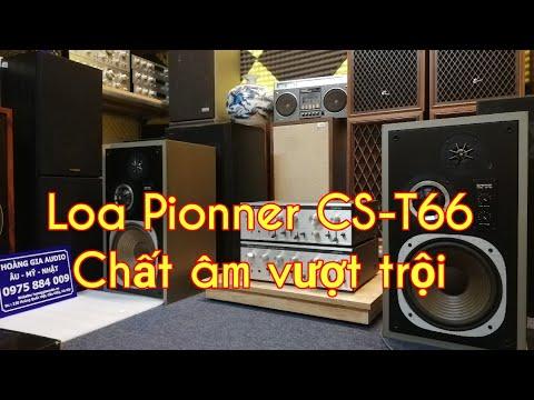 Loa Pioneer CS -T66 chất âm ngọt trong tầm tiền hơn 5 Triệu.