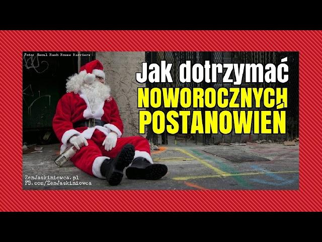 Jak dotrzymać noworocznych postanowień - Rafal Mazur ZenJaskiniowca.pl