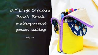 DIY Large Capacity Pencil Pouch / multi-purpose pouch making
