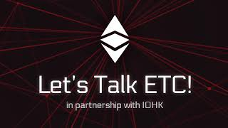 Let's Talk ETC! #82 - Kevin Lord of IOHK - Innovations at IOHK Relevant to ETC