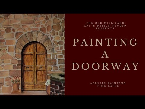 Painting a Doorway with Acrylic Paint | Traditional Painting | Fine Art