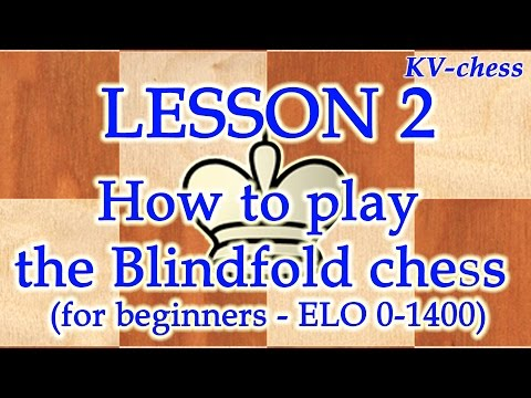 How to play the Blindfold chess - for beginners.