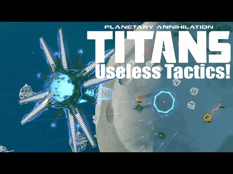 Planetary Annihilation : Titans Gameplay - Useless Tactics!