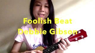 Foolish Beat ~ Debbie Gibson (Ukulele Cover)