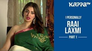 Raai Laxmi(Part 1) - I Personally - Kappa TV
