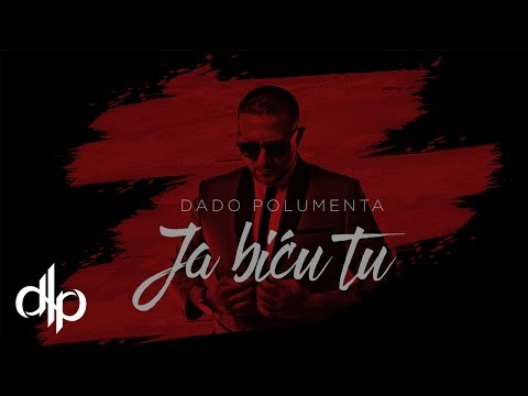 Dado Polumenta - Ja bicu tu (Official Video 2016)