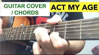 "One Direction - ""ACT MY AGE"" Guitar Cover And CHORDS"