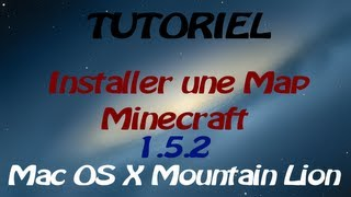 Installer une Map Minecraft en 1.5.2 Mac OS X [FR] ᴴᴰ
