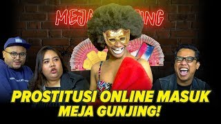 [MEJA GUNJING] - PROSTITUSI ONLINE MASUK MEJA GUNJING