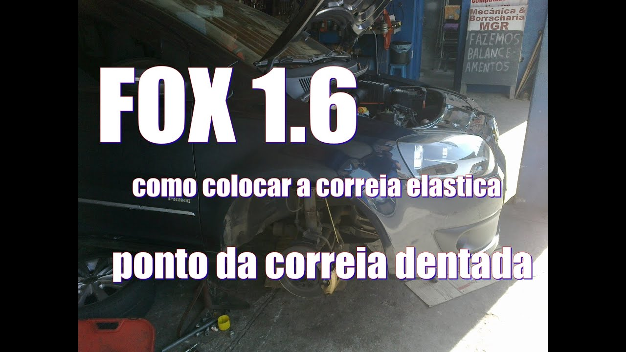 FOX -  troca da correia elastica e correia dentada -  MECANICA MGR 2016