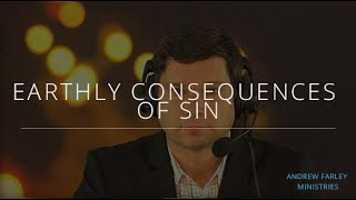 Earthly Consequences of Sin | Andrew Farley