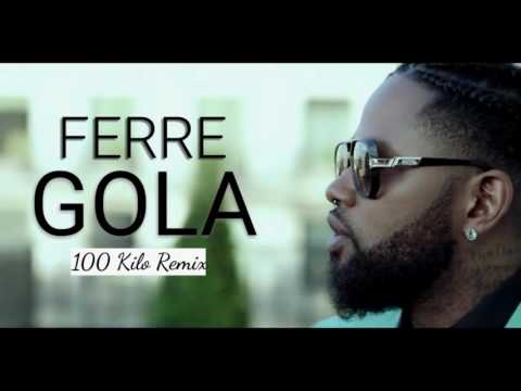 Ferre gola 100kilos remix