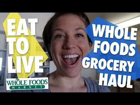 Whole Foods Eat to Live Grocery Store Haul // September 2018 // Nutritarian