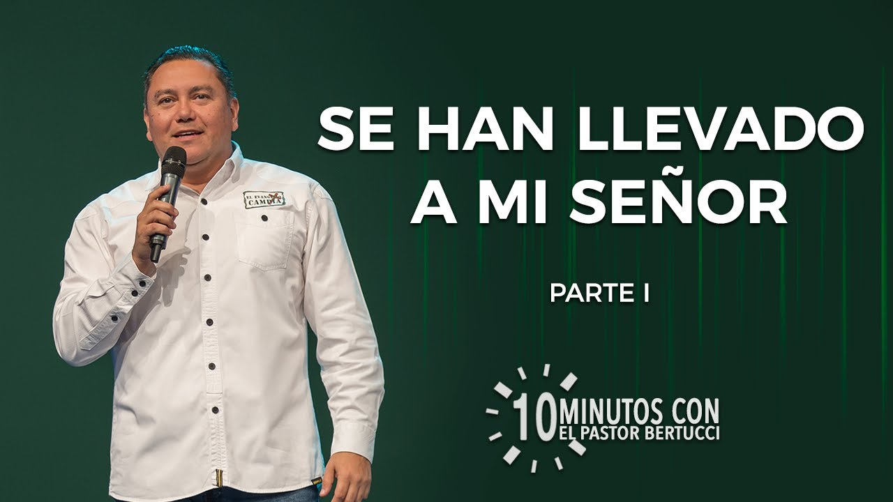 Se han llevado a mi se or parte 1 10 minutos con el for Rev diez minutos