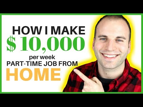 HOW I MAKE $10,000 PER WEEK WORKING A PART TIME JOB FROM HOM