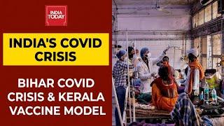 India's Covid Crisis: Hospital Apathy Continues; Bihar Covid Crisis; Kerala Vaccine Model \u0026 More