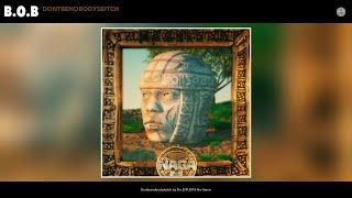 B.o.b Dontbenobodysbitch Audio.mp3