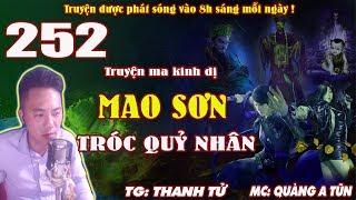 Truyện ma pháp sư - Mao Sơn tróc quỷ nhân [ Tập 252 ] Thế lực thần bí tây dương  - Quàng A Tũn