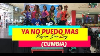 YA NO PUEDO MAS |CUMBIA |ZUMBA ® |KEEP ON DANZING (KOD)