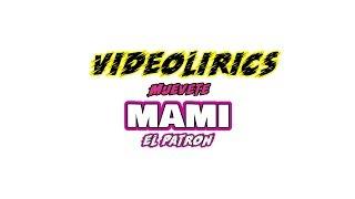 El Patrón - Muevete Mami -VideoLirics -  Motion Maker