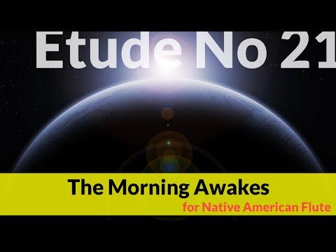 Native American Flute Etude No. 21 - The Morning Awakes