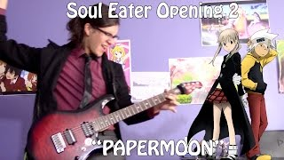 "Soul Eater Opening 2 / ソウルイーターOP 2 - ""PAPERMOON"" by Tommy heavenly6【Band Cover】"