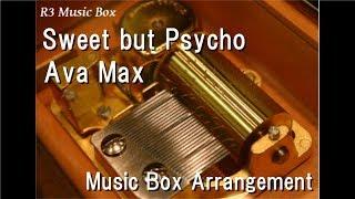 Sweet but Psycho/Ava Max [Music Box]