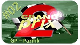 Grand Prix 2 - Rennen #02 Pazifik [HD] - Let