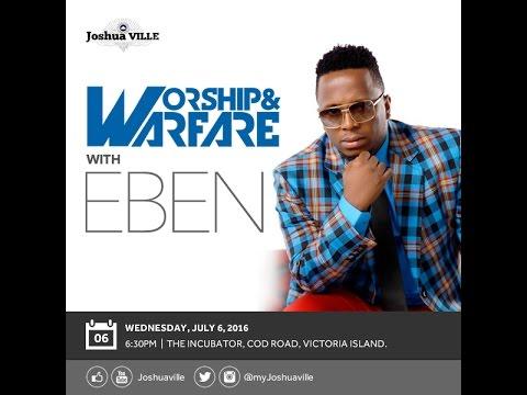 Worship & Warfare with Eben 06/07/2016