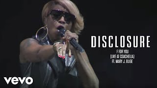 Disclosure - F For You (Live At Coachella) ft. Mary J. Blige