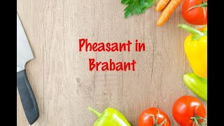 How to cook - Pheasant in Brabant