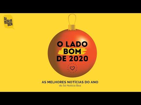 O Lado Bom de 2020: vídeo reúne melhores notícias do ano