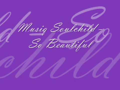 Musiq Soulchild - So Beautiful.wmv