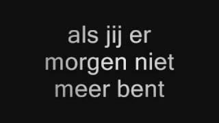Jannes - Als Jij Er Morgen Niet Meer Bent.