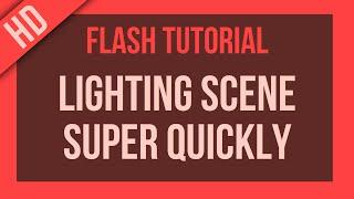 Flash Tutorial: Lighting Scene Super Quickly! screenshot 2