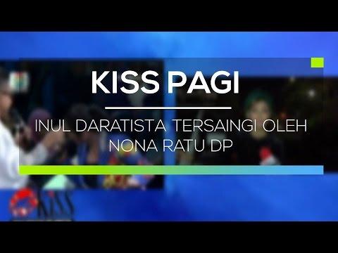 Inul Daratista Tersaingi Oleh Nona Ratu DP - Kiss Pagi