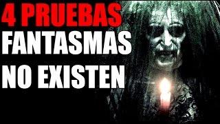 4 PRUEBAS - Los fantasmas NO EXISTEN
