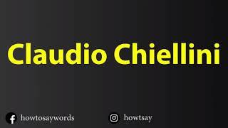 How To Pronounce Claudio Chiellini