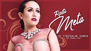 Download Gratis Lagu Ratu Meta  Ditinggalin Kawin  Radio