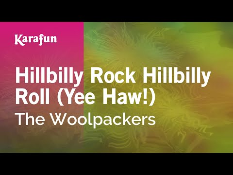 Karaoke Hillbilly Rock Hillbilly Roll (Yee Haw!) - The Woolpackers *
