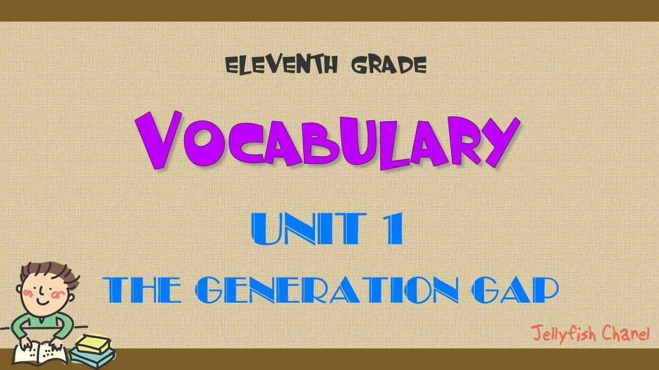 Từ vựng tiếng Anh lớp 11 – Unit 1 The generation gap – Chương trình mới