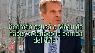 Redrado acusó a Macri de haber ordenado la corrida del dólar